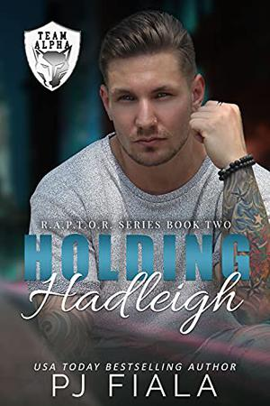 Holding Hadleigh: A Protector Romance by P.J. Fiala