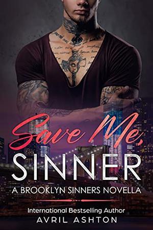 Save Me, Sinner: A Brooklyn Sinners Novella by Avril Ashton