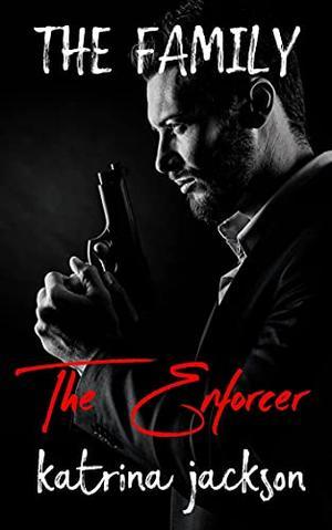 The Enforcer by Katrina Jackson