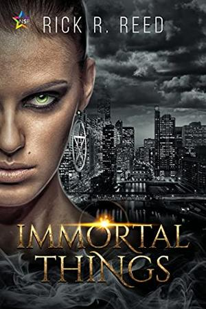 Immortal Things by Rick R. Reed