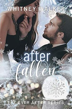 After Fallen: A Second Chance Christmas by Whitney Walker