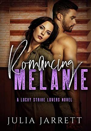 Romancing Melanie by Julia Jarrett