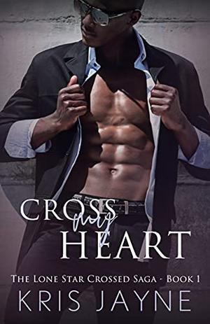 Cross My Heart by Kris Jayne