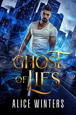Ghost of Lies by Alice Winters