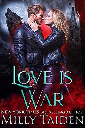 Love is War by Milly Taiden