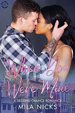 When You Were Mine by Mila Nicks