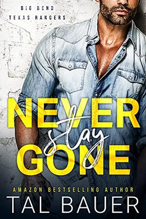 Never Stay Gone by Tal Bauer