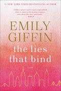 The Lies That Bind: A Novel by Emily Giffin