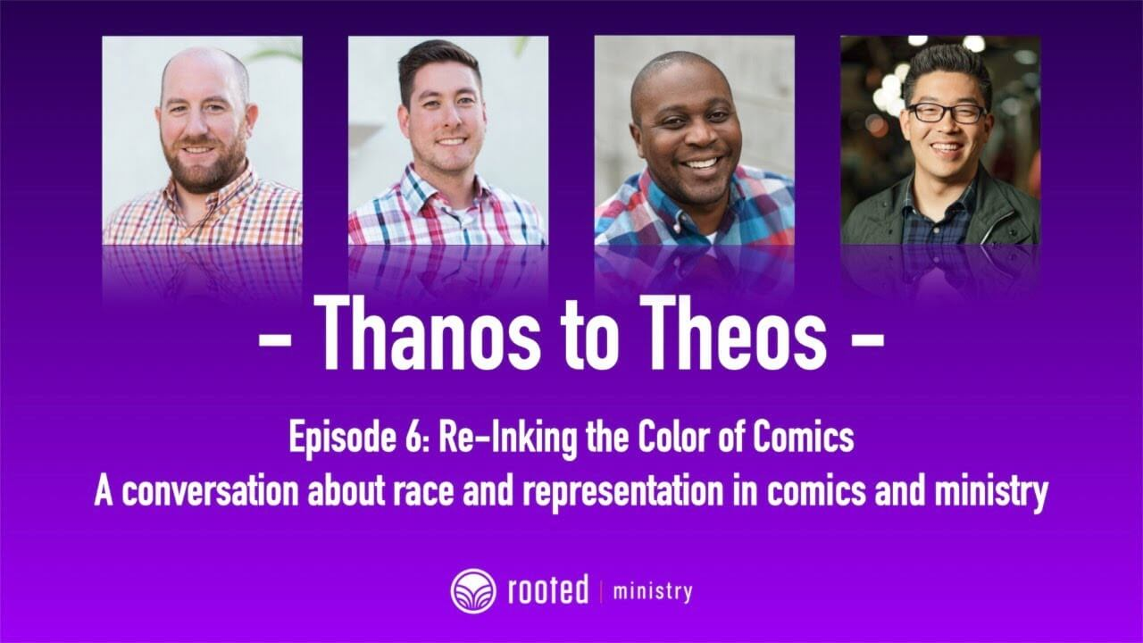 Thanos to Theos Episode 6: Re-Inking the Color of Comics