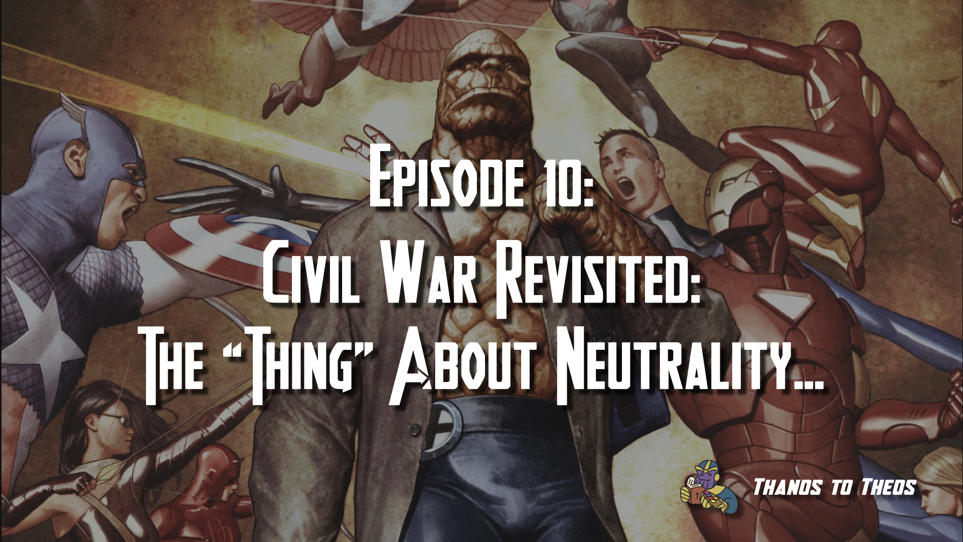 "Episode 10 – Civil War Revisited: The ""Thing"" About Neutrality…"
