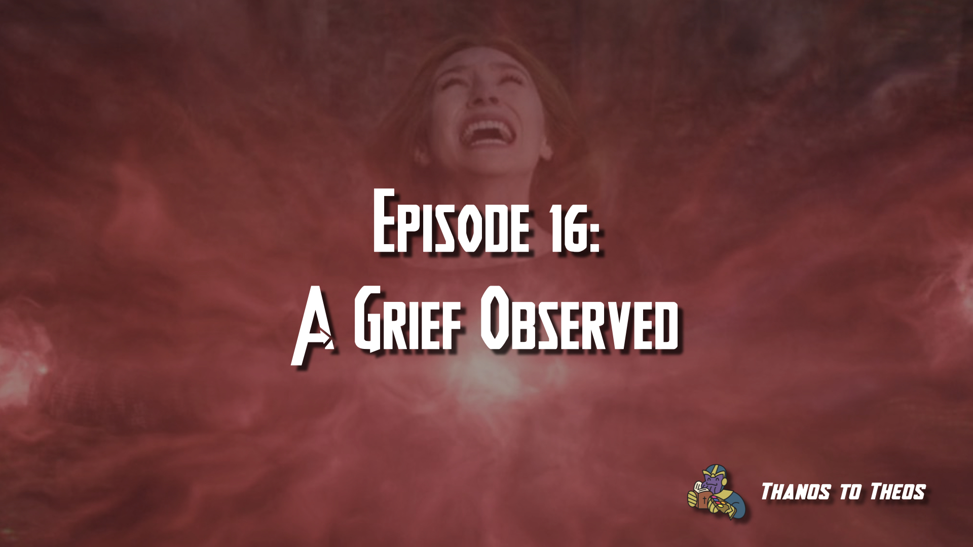 Episode 16: A Grief Observed