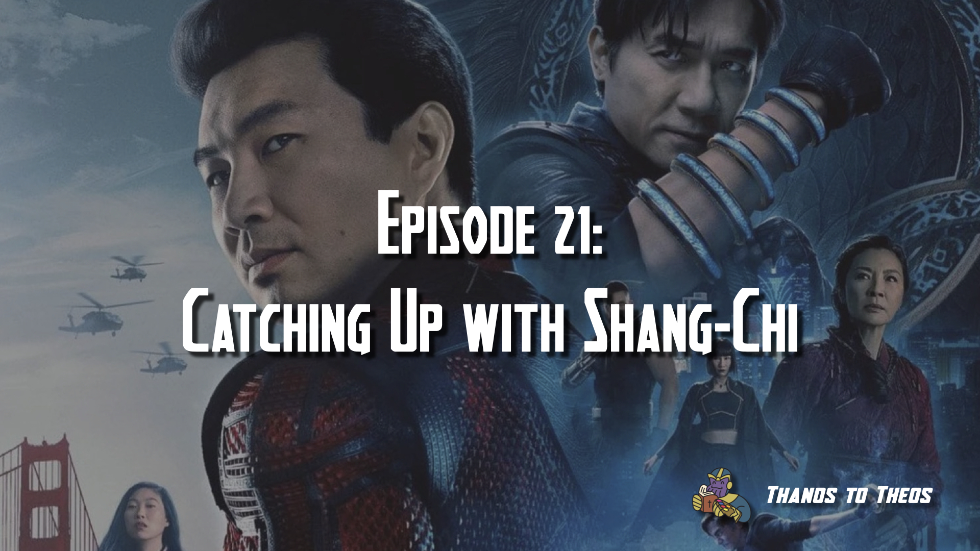 Episode 21: Catching up with Shang-Chi