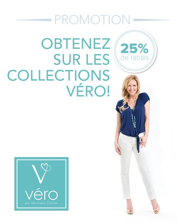 25% de rabais sur les collections Véro!