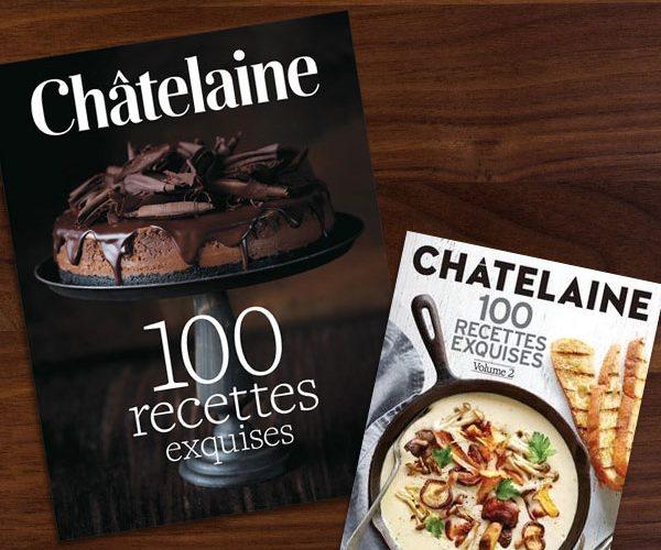 Gagnez le duo de livres Châtelaine - 100 recettes exquises