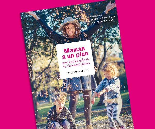 Gagnez le livre Maman à un plan!