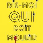 15.Dis_Moi_Qui_Doit_Mourir