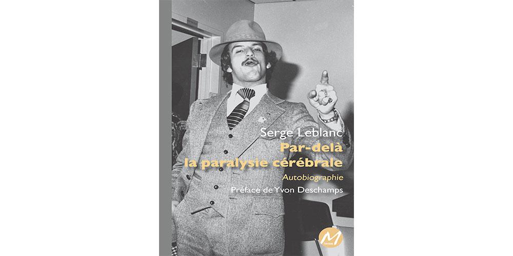 Serge_Leblanc-Par-delà-de-la-paralysie-cérébrale