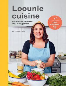 Livre Loounie cuisine – astuces et recettes 100 % végétales