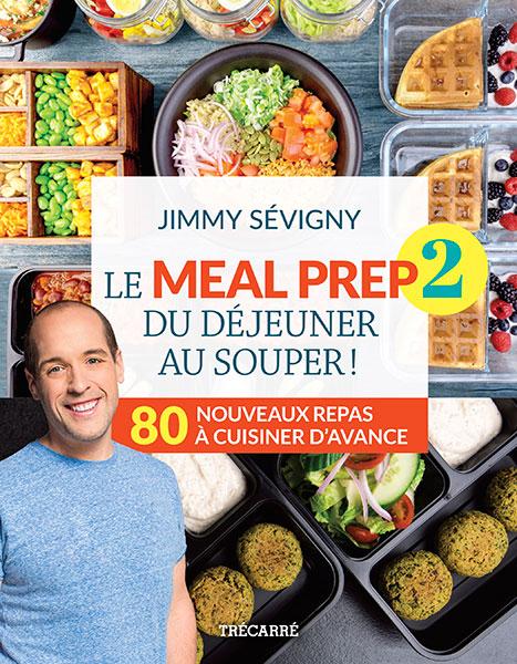 Le Meal prep 2, du déjeuner au souper de Jimmy Sévigny