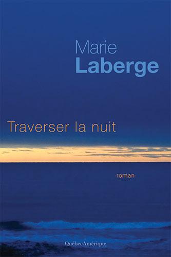 Marie-Laberge_Traverser-la-nuit