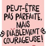 Peut-être-pas-parfaite-mais-diablement-courageuse