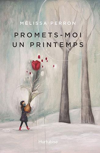 Promets-moi-un-printemps-Mélissa-Perron