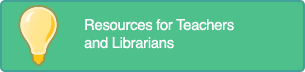 Resources for Teachers and Librarians