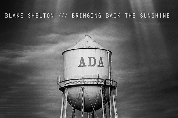 "Blake Shelton - ""Bringing Back The Sunshine"""