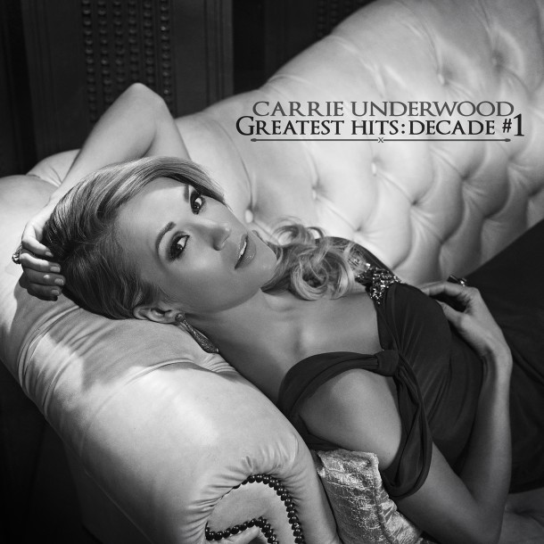 Carrie Underwood - Greatest Hits Decade #1 Cover Art