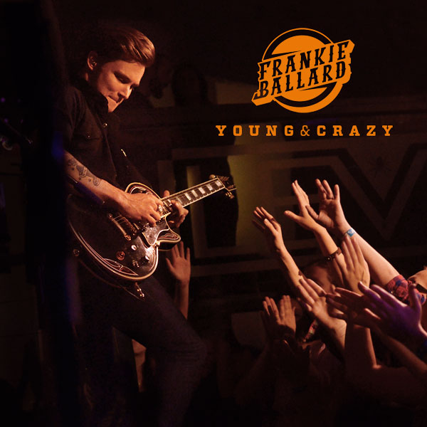 "Frankie Ballard - ""Young & Crazy"""