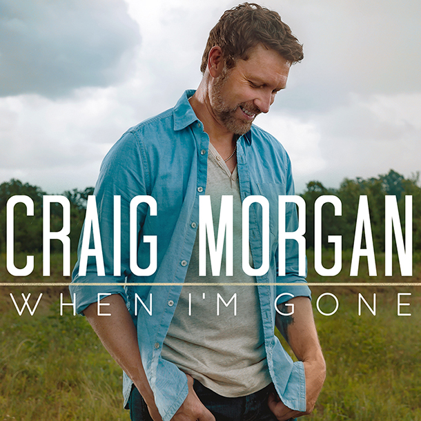 "Craig Morgan - ""When I'm Gone"""