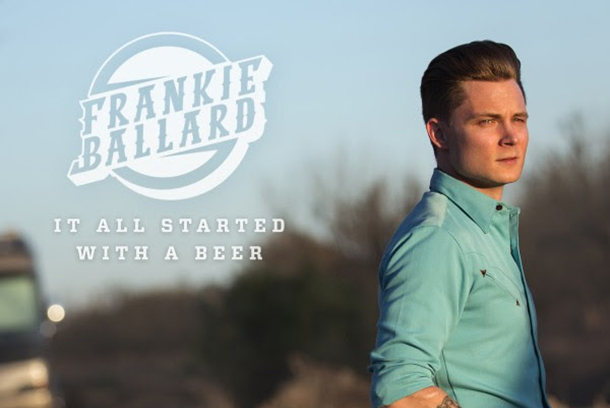 "Frankie Ballard - ""It All Started With A Beer"""