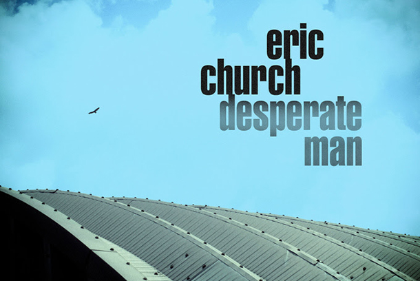 "Eric Church - ""Desperate Man"""