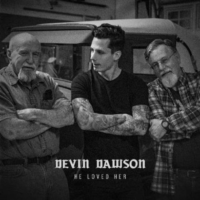 """Devin Dawson Releases """"He Loved Her"""" Video"""