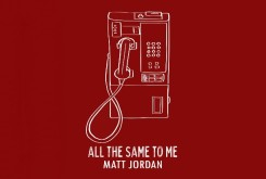 Exclusive World Premiere: Matt Jordan -
