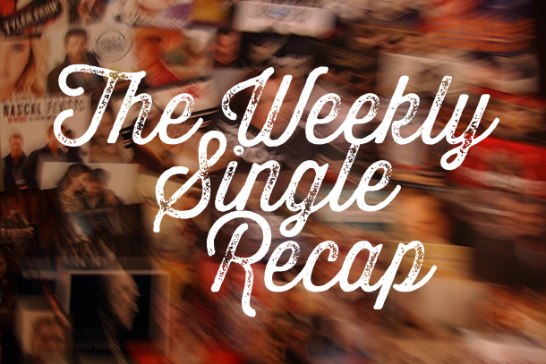 The Weekly Single Recap: May 30, 2014