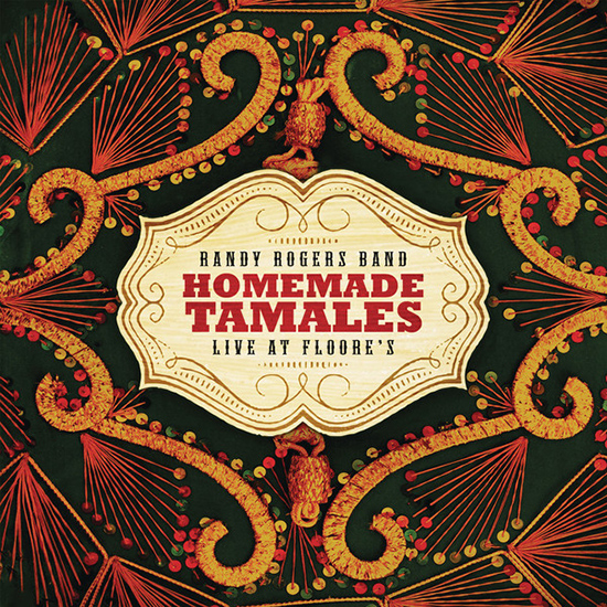 Album Review: Randy Rogers Band - Homemade Tamales: Live At Floore's