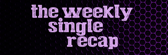 The Weekly Single Recap: The Week of April 11, 2014