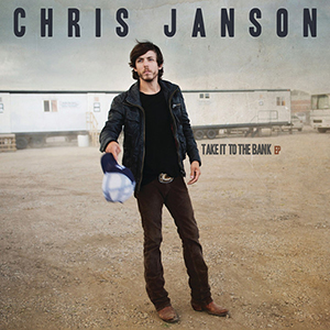EP Review: Chris Janson - Take It To The Bank