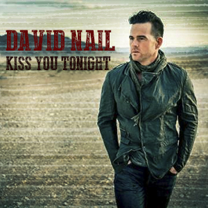 Single Review: David Nail - Kiss You Tonight