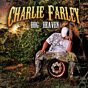 Album Review: Charlie Farley - Hog Heaven