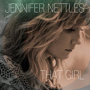 Album Review: Jennifer Nettles - That Girl