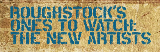 Roughstock's Ones To Watch For In 2014: The New Artists