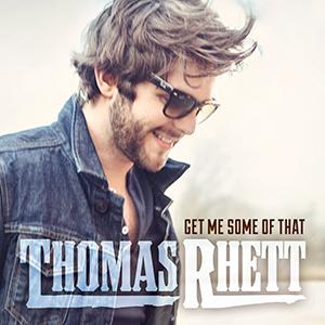Single Review: Thomas Rhett - Get Me Some Of That
