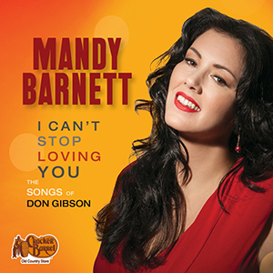Album Review: Mandy Barnett - I Can't Stop Loving You: The Songs of Don Gibson