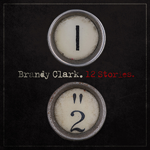 Album Review: Brandy Clark - 12 Stories