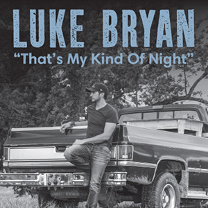 """Story Behind The Song - Luke Bryan - """"That's My Kind Of Night"""""""