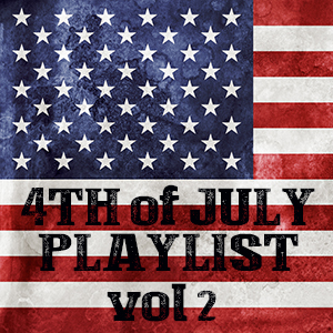 4th of July Country Music Playlist - Volume Two