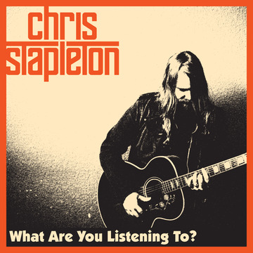 Single Review: Chris Stapleton - What Are You Listening To?