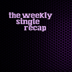 The Weekly Single Recap - June 28, 2013: Kelly Clarkson, Blackberry Smoke, Joe Bachman, Uncle Kracker, Chris Stapleton